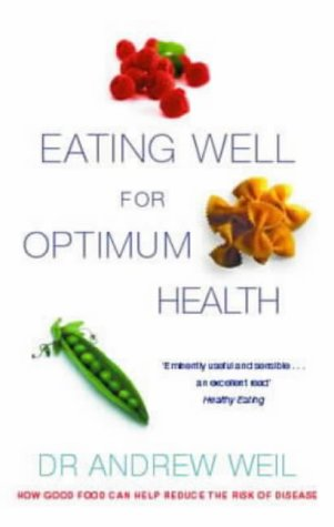 9780751531169: Eating Well For Optimum Health: The Essential Guide to Food, Diet and Nutrition