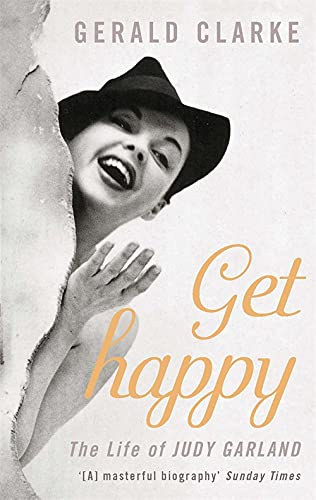 9780751531602: Get Happy: The Life of Judy Garland