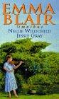 Nellie Wildchild / Jessie Gray: Blair, Emma