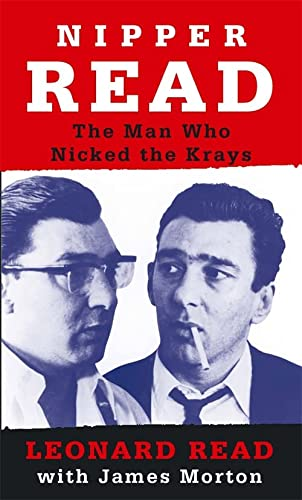 9780751531756: Nipper Read: The Man Who Nicked the Krays