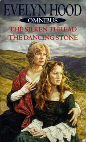 The Silken Thread: AND The Dancing Stone (9780751532951) by Evelyn Hood