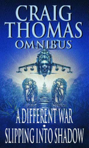 9780751532982: A Different War/Slipping Into Shadow: AND Slipping into Shadow (Craig Thomas omnibus)