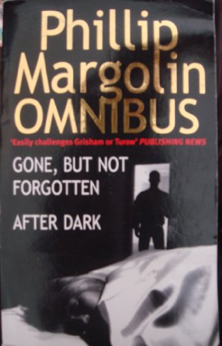 9780751533064: Gone, But Not Forgotten/After Dark: AND After Dark (Phillip Margolin omnibus)