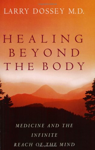 9780751533309: Healing Beyond The Body: Medicine and the Infinite Reach of the Mind