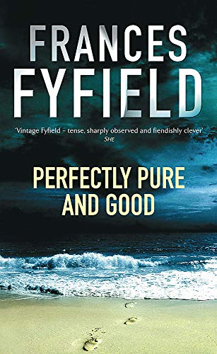 Perfectly Pure And Good: Fyfield, Frances
