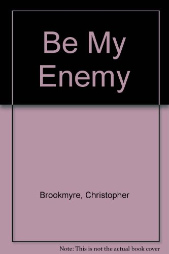 9780751534436: Be My Enemy
