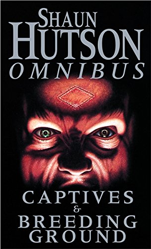 Shaun Hutson Omnibus Captives & Breeding Ground (0751534994) by Shaun Hutson