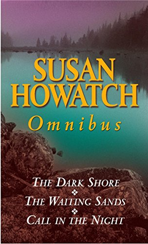 9780751535129: The Dark Shore, The Waiting Sands, and Call in the Night: Susan Howatch Omnibus