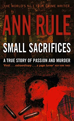 9780751535563: Small Sacrifices: A true story of Passion and Murder