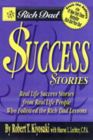 9780751535648: Rich Dad's Success Stories: Real Life Success Stories from Real Life People