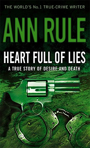9780751535921: Heart Full of Lies: A True Story of Desire and Death
