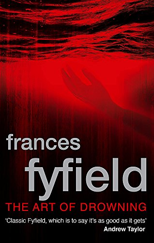 The Art Of Drowning: Fyfield, Frances