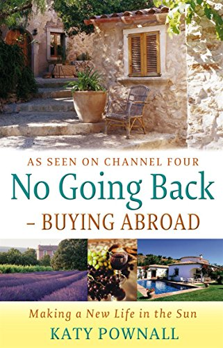 9780751536256: No Going Back: Buying Abroad: Making a New Life in the Sun