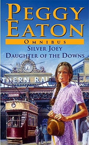 "Peggy Eaton Omnibus: ""Silver Joey"", ""Daughter of the Downs"": Peggy Eaton"