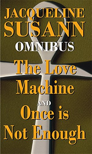 The Love Machine. Once Is Not Enough: Jacqueline Susann