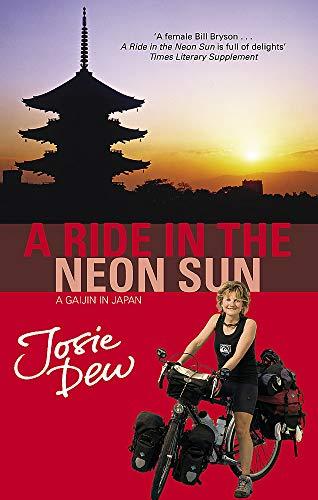 9780751536843: A Ride In The Neon Sun: A Gaijin in Japan