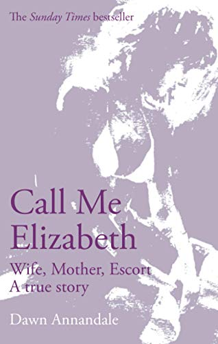 9780751536980: Call Me Elizabeth: Wife, Mother, Escort