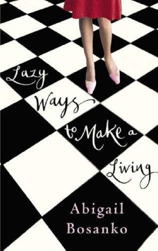 Lazy Ways to Make A Living: Bosanko, Abigail