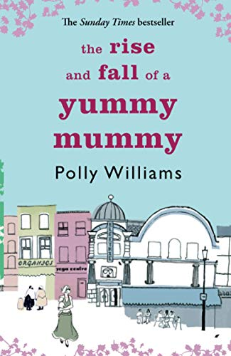 9780751537444: The Rise and Fall of a Yummy Mummy