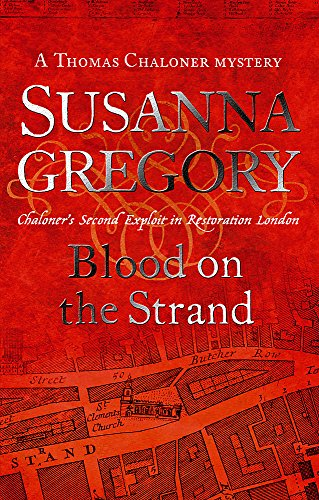 Blood on the Strand : Chaloner's Second Exploit in Restoration London