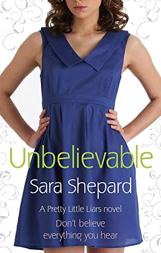 9780751538380: Unbelievable: Number 4 in series (Pretty Little Liars)