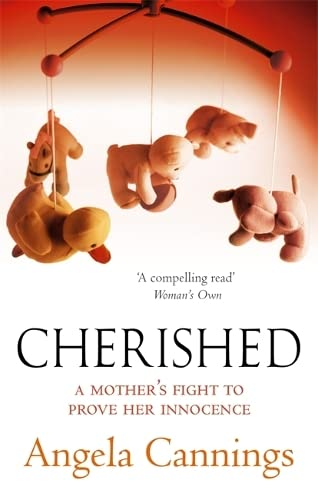 Cherished: A Mother's Fight to Prove Her Innocence: Angela Cannings
