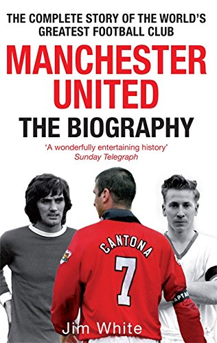 9780751539110: Manchester United: The Biography
