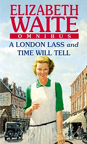 9780751540161: A London Lass/Time Will Tell: AND Time Will Tell