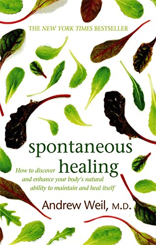 9780751540819: Spontaneous Healing: How to Discover and Enhance Your Body's Natural Ability to Maintain and Heal Itself