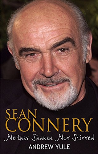 9780751540970: Sean Connery: Neither Shaken nor Stirred