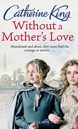 Without A Mother's Love (0751541311) by Catherine King
