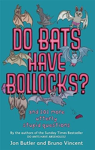 9780751541373: Do Bats Have Bollocks?