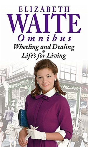 Wheeling and Dealing: AND Life's for Living: Waite, Elizabeth