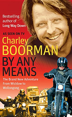 9780751541731: By Any Means: His Brand New Adventure From Wicklow to Wollongong