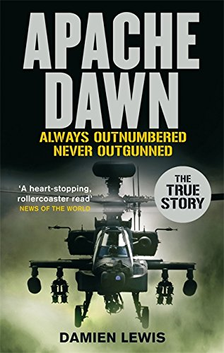 9780751541915: Apache Dawn: Always outnumbered, never outgunned.