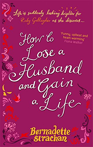 How to Lose a Husband: and Gain: Bernadette Strachan