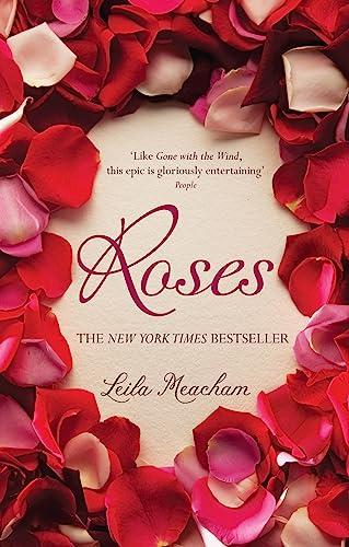 9780751542691: Roses. Leila Meacham