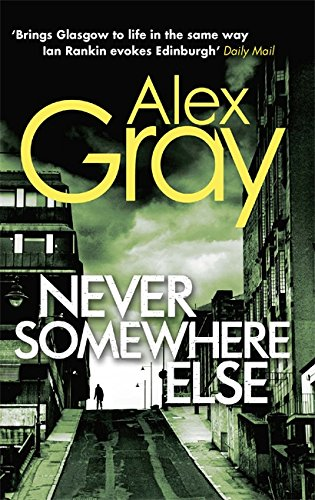 9780751542912: Never Somewhere Else (DCI Lorimer)