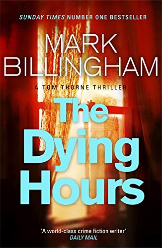 9780751544084: The Dying Hours (Tom Thorne Novels)