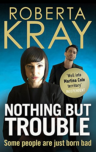 Nothing But Trouble: Kray, Roberta