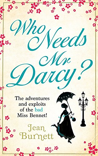 9780751547047: Who Needs MR Darcy?. Jean Burnett
