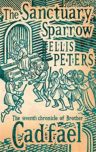 Sanctuary Sparrow (The Cadfael Chronicles) (0751547085) by Ellis Peters
