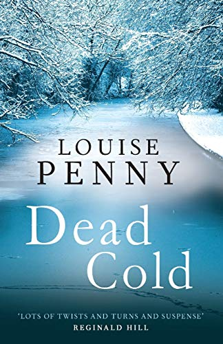 Dead Cold: A Chief Inspector Gamache Mystery,: Penny, Louise