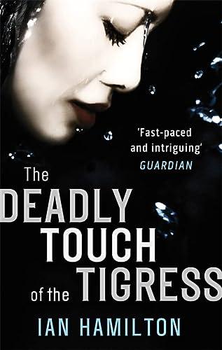 The Deadly Touch of the Tigress. Ian: Ian Hamilton