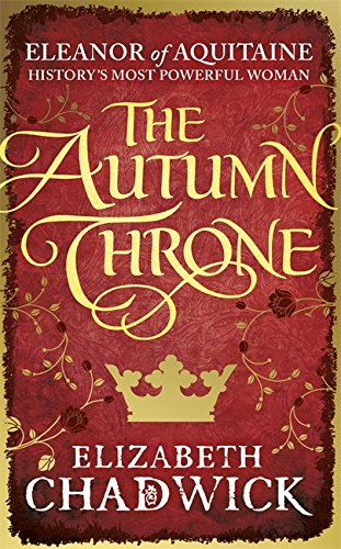9780751548204: The Autumn Throne (Eleanor of Aquitaine trilogy)