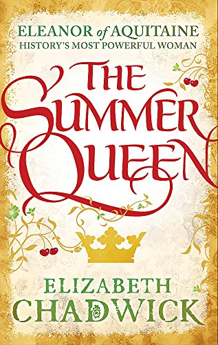 9780751548303: The Summer Queen: A loving mother. A betrayed wife. A queen beyond compare.