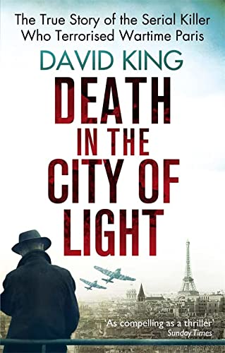 9780751548457: Death in the City of Light: The True Story of the Serial Killer Who Terrorised Wartime Paris. David King