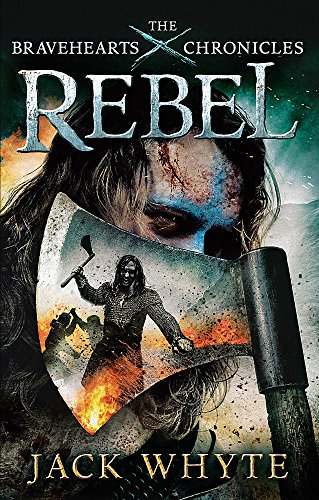 9780751548853: REBEL: The Bravehearts Chronicles