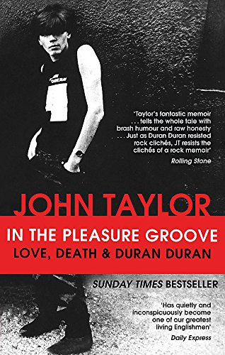 9780751549034: In The Pleasure Groove: Love, Death and Duran Duran