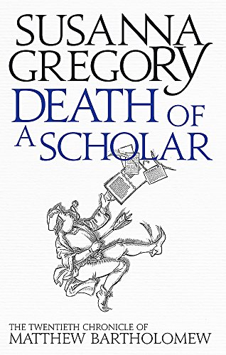 9780751549768: Death of a Scholar: The Twentieth Chronicle of Matthew Bartholomew (THOMAS CHALONER)